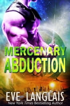 Mercenary Abduction: An Alien Romance by Eve Langlais