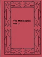 The Mabinogion Vol. 3 by Lady Charlotte Schreiber