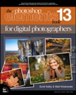 Book The Photoshop Elements 13 Book for Digital Photographers by Scott Kelby
