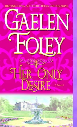 Book Her Only Desire by Gaelen Foley