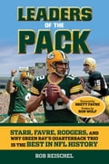 Leaders of the Pack: Starr, Favre, Rodgers and Why Green Bay's Quarterback Trio is the Best in NFL History 89a9de39-c80f-42a8-9495-59a2915dcd7a