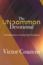 The Uncommon Devotional: 26 Declarations to Living Life Uncommon by Victor Couzens