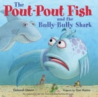 The Pout-Pout Fish and the Bully-Bully Shark Cover Image