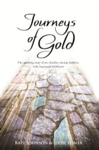 Journeys of Gold: An Uplifting Story Of Two Families Raising Children With Aspergers Syndrome by Kate Johnson