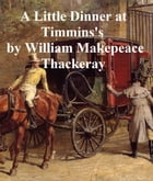 A Little Dinner at Timmins's by William Makepeace Thackeray