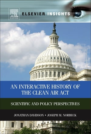 An Interactive History of the Clean Air Act Scientific and Policy Perspectives