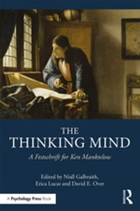 The Thinking Mind: A Festschrift for Ken Manktelow