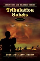 Tribulation Saints by John Probst