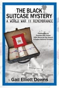 The Black Suitcase Mystery: a World War II Remembrance d4379b43-398a-4b5f-a600-a8ac955a10bb