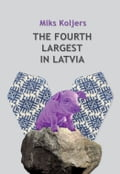 9789934120558 - Miks Koljers: The Fourth Largest In Latvia - Grāmatas