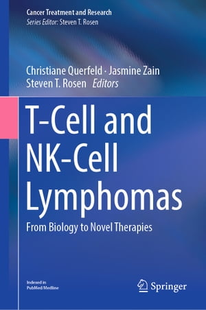 T-Cell and NK-Cell Lymphomas: From Biology to Novel Therapies by Christiane Querfeld