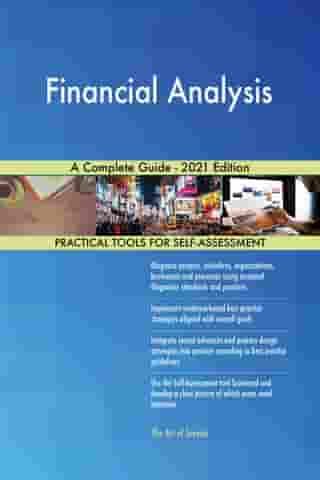 Financial Analysis A Complete Guide - 2021 Edition by Gerardus Blokdyk