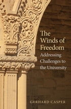 The Winds of Freedom: Addressing Challenges to the University by Prof. Gerhard Casper