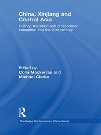 China, Xinjiang and Central Asia: History, Transition and Crossborder Interaction into the 21st…
