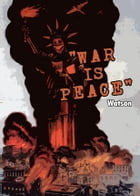 War is Peace: A Reflection on War and Terrorism by Edward Watson