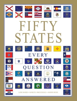 Fifty States: Every Question Answered by Lori Baird