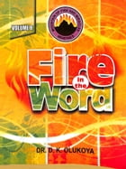 Fire in the Word Volume 8 by Dr. D. K. Olukoya