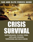 SAS and Elite Forces Guide: Crisis Survival by Alexander Stilwell