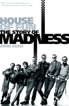 House of Fun: The Story of Madness by John Reed