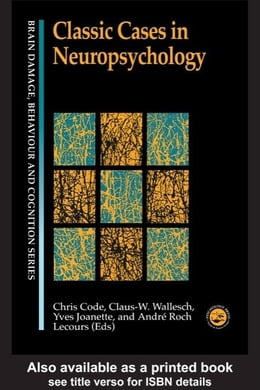 Book Classic Cases in Neuropsychology by Code, Chris
