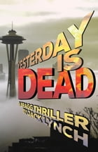 Yesterday is Dead: A Bragg Thriller by Jack Lynch