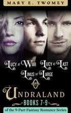 Undraland Books 7-9: Lucy at War, Lucy at Last, Linus at Large by Mary E. Twomey