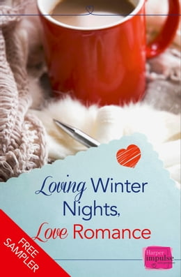 Book Loving Winter Nights, Love Romance (A Free Sampler): HarperImpulse Romance by Lori Connelly