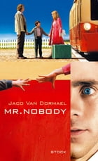 Mr Nobody by Jaco Van Dormael