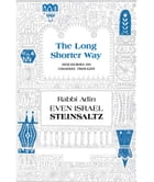 The Long Shorter Way: Discourses on Chasidic Thought by Steinsaltz, Rabbi Adin Even-Israel