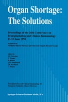Organ Shortage: The Solutions: Proceedings of the 26th Conference on Transplantation and Clinical Immunology, 13–15 June 1994 by J.-L. Touraine