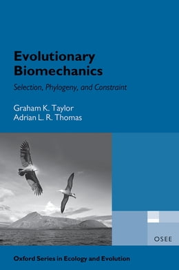 Book Evolutionary Biomechanics: Selection, Phylogeny, and Constraint by Graham Taylor