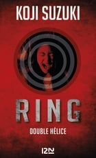 Ring - tome 2: Double hélice by Corinne ATLAN