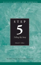 Step 5 AA Telling My Story: Hazelden Classic Step Pamphlets by Anonymous