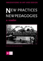 New Practices - New Pedagogies: A Reader by Malcolm Miles