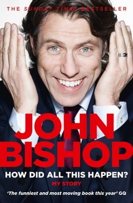 Book How Did All This Happen? by John Bishop