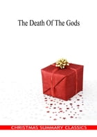 The Death Of The Gods [Christmas Summary Classics] by Dmitri Merejkowski