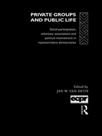 Private Groups and Public Life: Social Participation and Political Involvement in Representative…