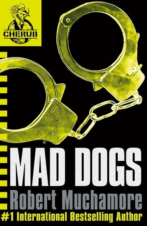 CHERUB: Mad Dogs Book 8