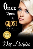 Once Upon a Ghost by Day Leclaire