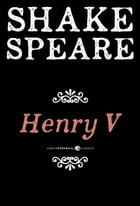 Henry V: A History by William Shakespeare