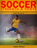 Soccer Strength & Power: Workout Plan for Increasing Your Strength & Explosive Power for Soccer 519e51fc-2eb3-4542-8805-4f8600558280