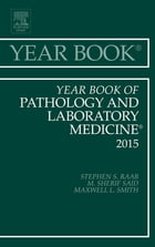 Year Book of Pathology and Laboratory Medicine 2015, E-Book by Stephen S. Raab, MD