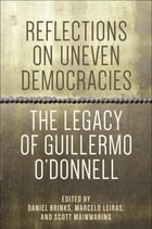 Reflections on Uneven Democracies: The Legacy of Guillermo O'Donnell