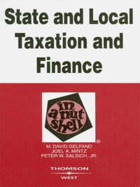 State and Local Taxation and Finance in a Nutshell, 3d