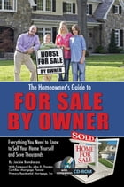 The Homeowner's Guide to For Sale By Owner: Everything You Need to Know to Sell Your Home Yourself and Save Thousands by Jackie Bondanza