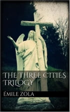 The Three Cities Trilogy by Émile Zola