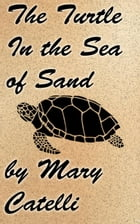 The Turtle in the Sea of Sand by Mary Catelli
