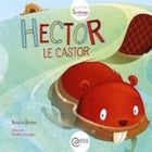 Hector le castor: Collection BAMBOU by Nathalie Breton