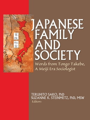 Japanese Family and Society Words from Tongo Takebe,  A Meiji Era Sociologist