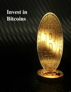Invest in Bitcoins by V.T.